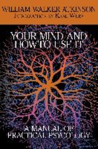 Your Mind and How to Use It