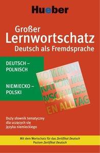 Großer Lernwortschatz Deutsch als Fremdsprache. Polnische Ausgab