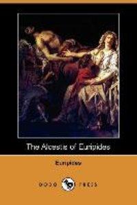 The Alcestis of Euripides (Dodo Press)