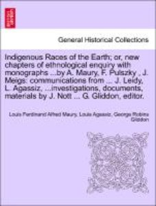 Indigenous Races of the Earth; or, new chapters of ethnological