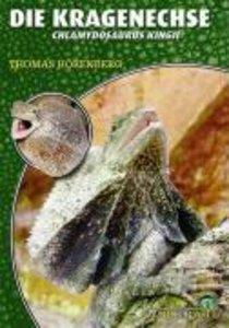Die Kragenechse - Chlamydosaurus Kingii