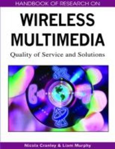 Handbook of Research on Wireless Multimedia: Quality of Service