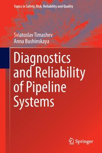 Diagnostics and Reliability of Pipeline Systems