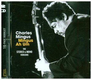 Mingus Ah Um-The Stereo & Mono Versions+6 Bonu