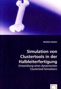 Simulation von Clustertools in der Halbleiterfertigung