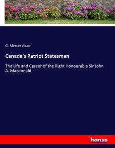 Canada\'s Patriot Statesman
