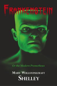 Frankenstein (With Reproduction of the Inside Cover Illustration