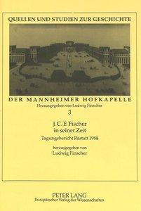 J.C.F. Fischer in seiner Zeit