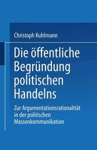 Die öffentliche Begründung politischen Handelns