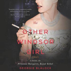 The Other Windsor Girl: A Novel of Love, Royalty, Whiskey, and C