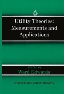 Utility Theories: Measurements and Applications