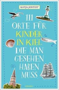 111 Orte für Kinder in Kiel, die man gesehen haben muss