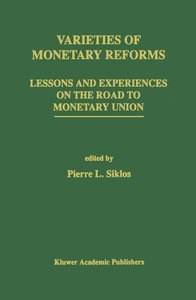 Varieties of Monetary Reforms