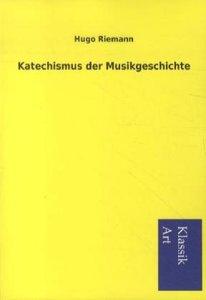 Katechismus der Musikgeschichte