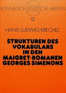 Strukturen des Vokabulars in den Maigret-Romanen Georges Simenon