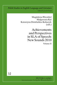 Achievements and Perspectives in SLA of Speech: New Sounds 2010