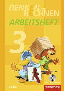 Denken und Rechnen 3. Arbeitsheft mit CD-ROM. Grundschulen. Baye