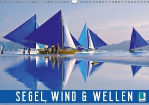 Segel, Wind und Wellen (Wandkalender 2016 DIN A3 quer)
