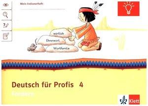 Mein Indianerheft. Deutsch für Profis 4. Fordern. Arbeitsheft 4.