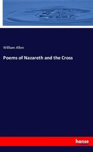 Poems of Nazareth and the Cross