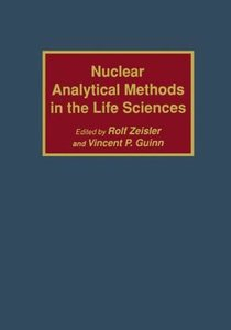 Nuclear Analytical Methods in the Life Sciences