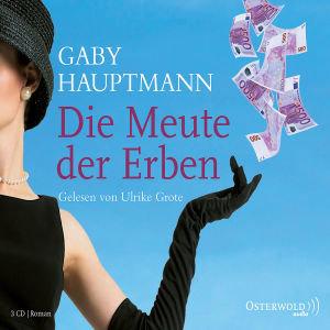 Gaby Hauptmann: Die Meute Der Erben