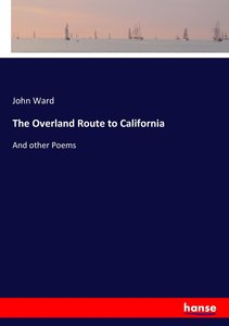 The Overland Route to California