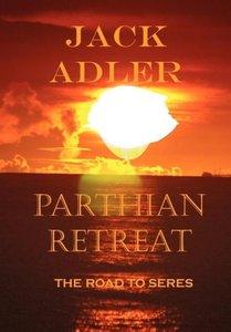 Parthian Retreat, the Road to Seres