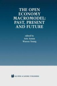 The Open Economy Macromodel: Past, Present and Future