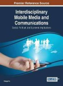 Interdisciplinary Mobile Media and Communications: Social, Polit