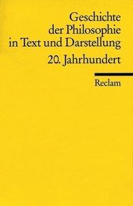 Geschichte der Philosophie 08 in Text und Darstellung. 20. Jahrh
