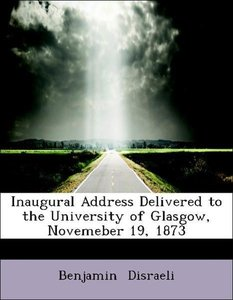 Inaugural Address Delivered to the University of Glasgow, Noveme