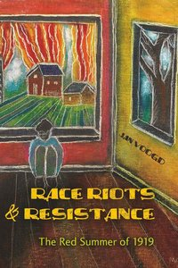 Race Riots and Resistance