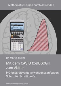 Mit dem CASIO fx-9860GII zum Abitur