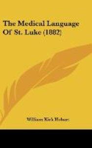 The Medical Language Of St. Luke (1882)