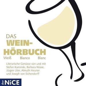 Das Wein-Hörbuch - Weiß Bianco Blanc
