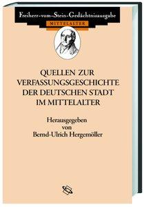 Quellen zur Verfassungsgeschichte der deutschen Stadt im Mittela