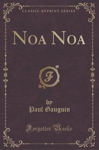 Noa Noa (Classic Reprint)