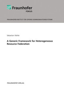 A Generic Framework for Heterogeneous Resource Federation