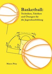 Basketball: Techniken, Taktiken und Übungen für die Jugendausbil