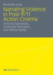 Narrating Violence in Post-9/11 Action Cinema