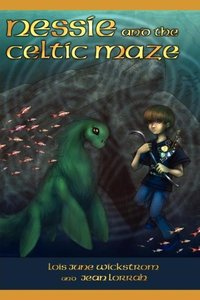 Nessie and the Celtic Maze [The Nessie Series, Book Three]