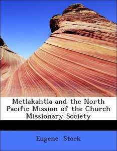 Metlakahtla and the North Pacific Mission of the Church Missiona