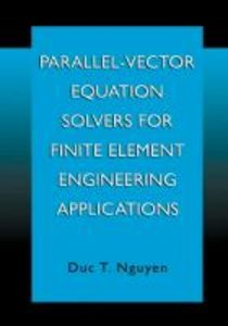 Parallel-Vector Equation Solvers for Finite Element Engineering