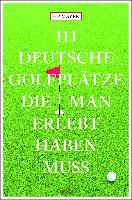 111 Golfplätze in Deutschland, die man kennen muss - zum Schließen ins Bild klicken