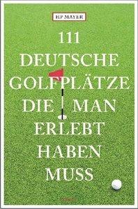 111 Golfplätze in Deutschland, die man kennen muss