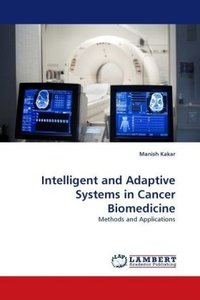Intelligent and Adaptive Systems in Cancer Biomedicine