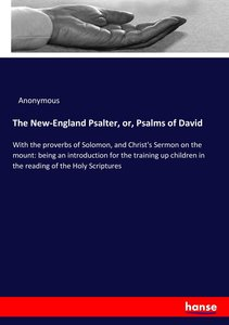 The New-England Psalter, or, Psalms of David