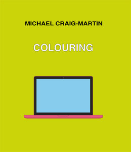 Michael Craig-Martin. COLOURING