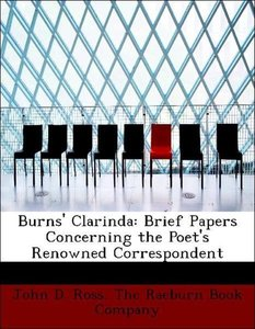 Burns' Clarinda: Brief Papers Concerning the Poet's Renowned Cor